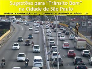 """Sugestões para """"Trânsito Bom""""  na Cidade de São Paulo"""