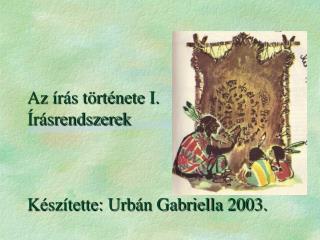 Az  r s t rt nete I.  r srendszerek    K sz tette: Urb n Gabriella 2003.