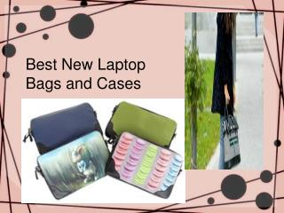 Best New Laptop Bags and Cases