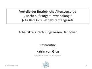 Arbeitskreis Rechnungswesen Hannover Referentin: Katrin von Gfug