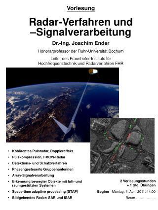 Vorlesung Radar-Verfahren und  –Signalverarbeitung Dr.-Ing. Joachim Ender