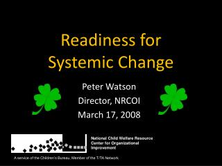 Readiness for  Systemic Change