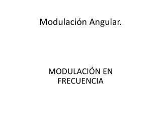 Modulación Angular .