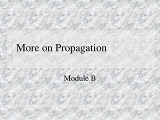 More on Propagation