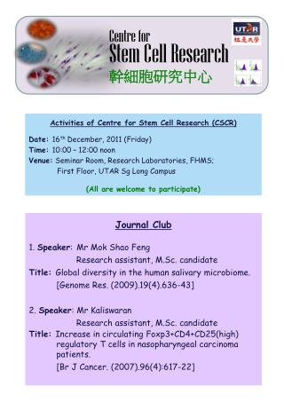 Activities of Centre for Stem Cell Research (CSCR) Date:  16 th  December, 2011 (Friday)