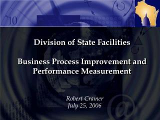 Division of State Facilities Business Process Improvement and Performance Measurement