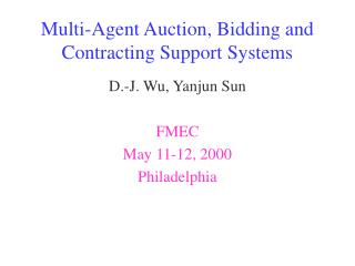 Multi-Agent Auction, Bidding and Contracting Support Systems