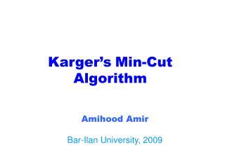 Karger s Min-Cut Algorithm