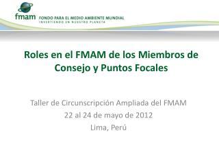 Roles en el FMAM de los Miembros de Consejo y Puntos Focales