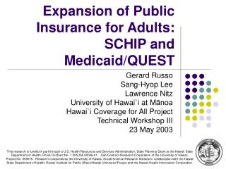 Expansion of Public Insurance for Adults: SCHIP and Medicaid/QUEST
