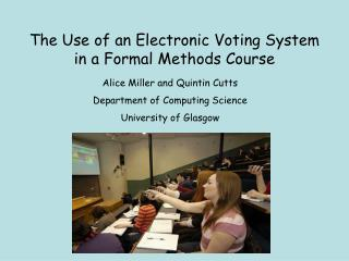The Use of an Electronic Voting System in a Formal Methods Course
