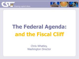 The Federal Agenda: and the Fiscal Cliff