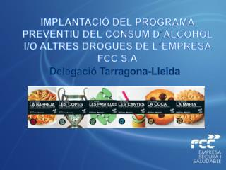 IMPLANTACIÓ DEL PROGRAMA PREVENTIU DEL CONSUM D´ALCOHOL I/O ALTRES DROGUES DE L´EMPRESA FCC S.A