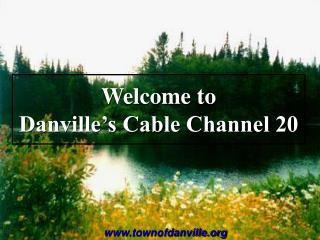 Welcome to Danville's Cable Channel 20