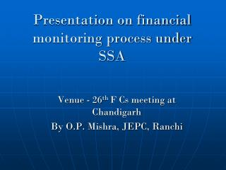 Presentation on financial monitoring process under SSA