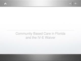 Community Based Care in Florida and the IV-E Waiver