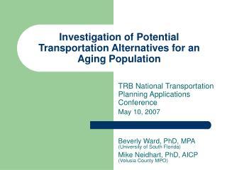 Investigation of Potential Transportation Alternatives for an Aging Population