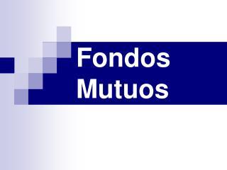 Fondos Mutuos