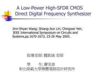 A Low-Power High-SFDR CMOS Direct Digital Frequency Synthesizer
