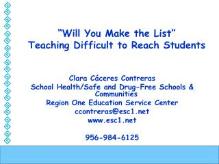 """Will You Make the List""  Teaching Difficult to Reach Students"