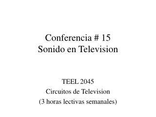 Conferencia #  15 Sonido en Television