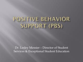 Positive Behavior Support (PBS)