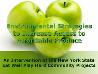 Environmental Strategies to Increase Access to Affordable Produce