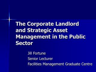 The Corporate Landlord and Strategic Asset Management in the Public Sector