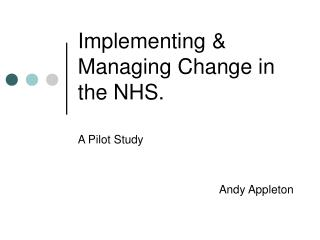 Implementing & Managing Change in the NHS.