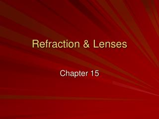 Refraction & Lenses