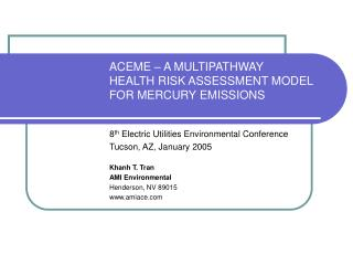 ACEME   A MULTIPATHWAY   HEALTH RISK ASSESSMENT MODEL  FOR MERCURY EMISSIONS