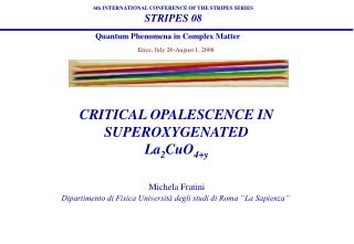 CRITICAL OPALESCENCE IN SUPEROXYGENATED  La 2 CuO 4+y