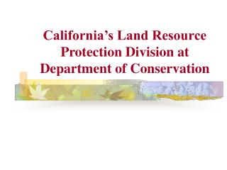 California's Land Resource Protection Division at Department of Conservation