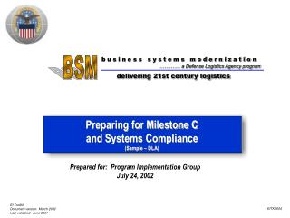 Preparing for Milestone C  and Systems Compliance  (Sample – DLA)