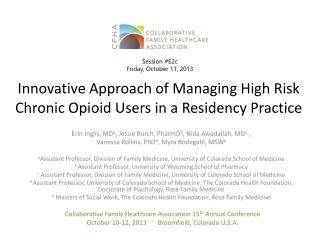 Innovative Approach of Managing High Risk Chronic Opioid Users in a Residency Practice