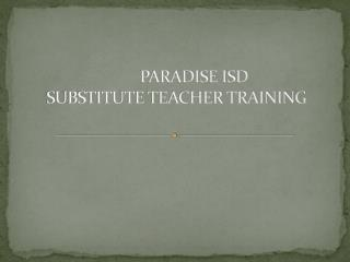 PARADISE ISD SUBSTITUTE TEACHER TRAINING