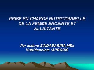 PRISE EN CHARGE NUTRITIONNELLE DE LA FEMME ENCEINTE ET ALLAITANTE