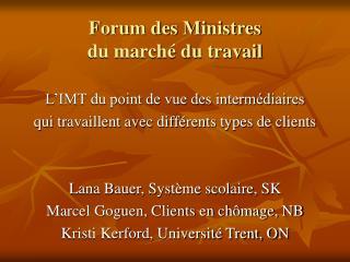 Forum des Ministres  du marché du travail