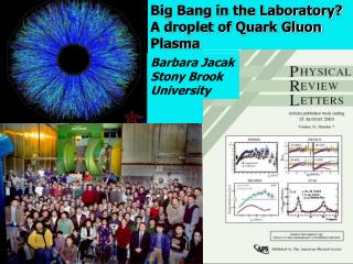 Big Bang in the Laboratory? A droplet of Quark Gluon Plasma