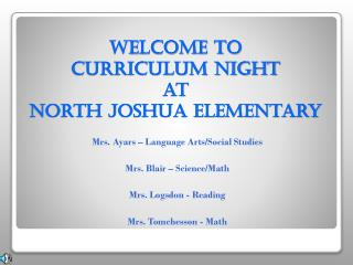 Welcome to  Curriculum Night  at  North Joshua Elementary
