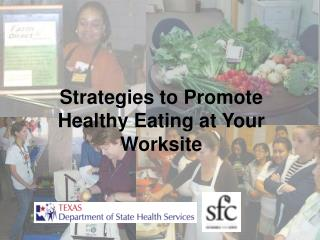 Strategies to Promote Healthy Eating at Your Worksite