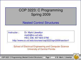 COP 3223: C Programming Spring 2009 Nested Control Structures