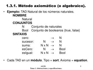 Ejemplo:  TAD Natural de los números naturales. NOMBRE Natural CONJUNTOS
