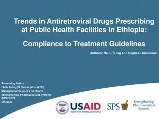 Trends in Antiretroviral Drugs Prescribing at Public Health Facilities in Ethiopia: