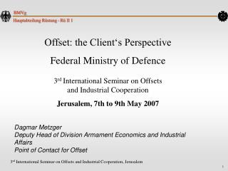 Offset: the Client's Perspective  Federal Ministry of Defence