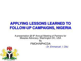 APPLYING LESSONS LEARNED TO FOLLOW-UP CAMPAIGNS, NIGERIA