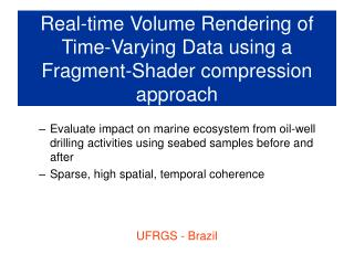 Real-time Volume Rendering of Time-Varying Data using a Fragment-Shader compression approach