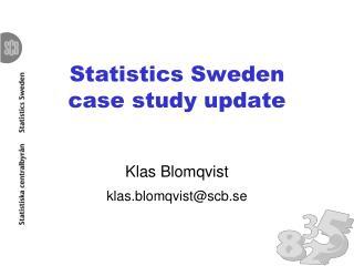 Statistics Sweden  case study update