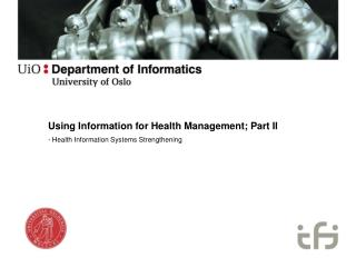 Using Information for Health Management; Part II