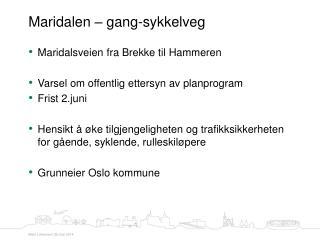 Maridalsveien fra Brekke til Hammeren  Varsel om offentlig ettersyn av planprogram Frist 2.juni